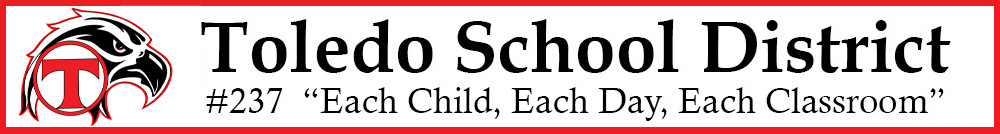 Toledo School District number 237. Each child, each day, each classroom.